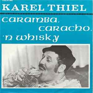 Karel Thiel - Caramba, Caracho 'n Whiskey download