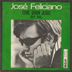 José Feliciano - Come Down Jesus / Only Once download